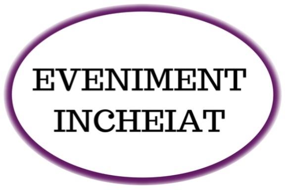 EVENIMENT INCHEIAT