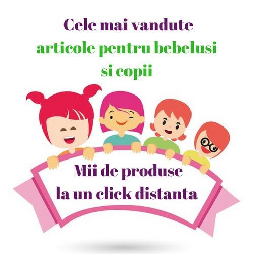 Articole pentru bebelusi si copii